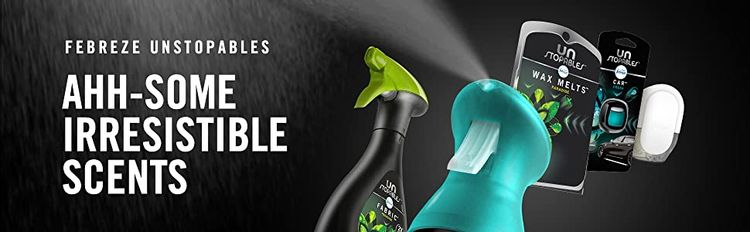 Febrze Unstopables. 2x the scent power. Air. Fabric. Wax Melts. Car