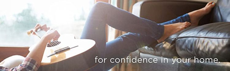 for confidence in your home
